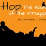 Hip-Hop: The Soundtrack of the Struggle