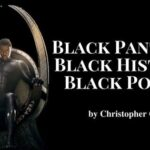 Black Panther, Black History, Black Power